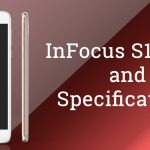InFocus S1 Launched In China with 4GB RAM | Specifications and Price