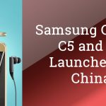 Samsung Galaxy C5 and C7 Launched in China | Specifications and Price