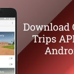 Download Google Trips APK for Android | Latest Version