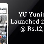 YU Yunicorn with 4GB RAM Launched in India for Rs. 12,999