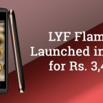 LYF Flame 7 Launched for Rs. 3,499 with LTE Support