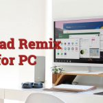 Download Remix OS 3.0.204 for PC (Run Android Apps on Windows)