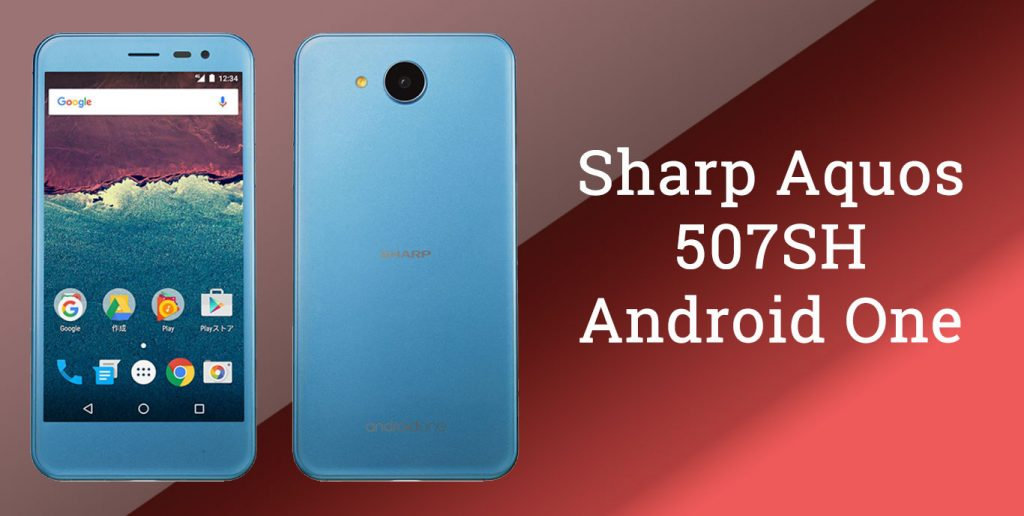Sharp Aquos 507SH Android One Launched in Japan
